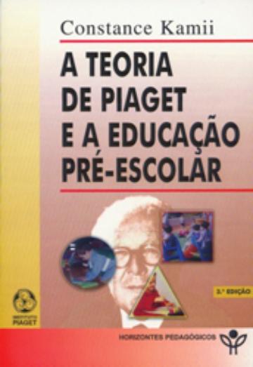 fbf8f2f40f6 TEORIA DE PIAGET E A EDUCAÇÃO PRÉ- ESCOLAR